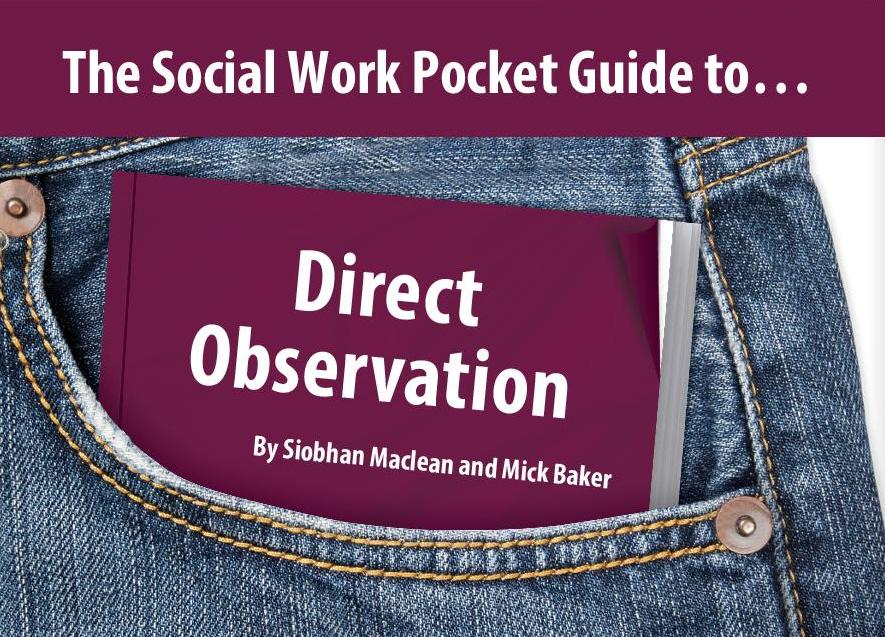 The Social Work Pocket Guide to…Direct Observation