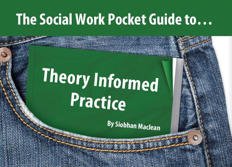 The Social Work Pocket Guide to…Theory Informed Practice