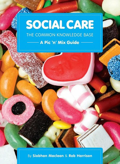 Social Care the Common Knowledge Base  A Pic 'n' Mix Guide